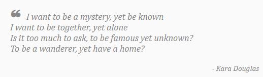 I want to be a mystery - by Kara Douglas